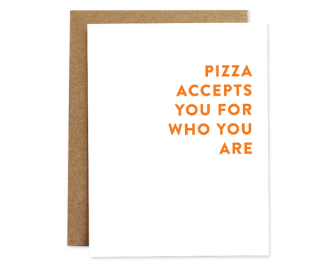 Rhubarb Paper Co. - Pizza Accepts You Encouragement Card