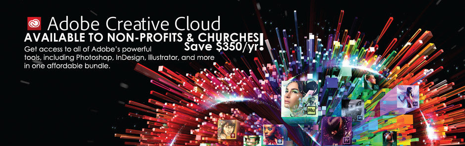 Adobe Creative Cloud for Teams available to churches and non-profits at a discounted price.