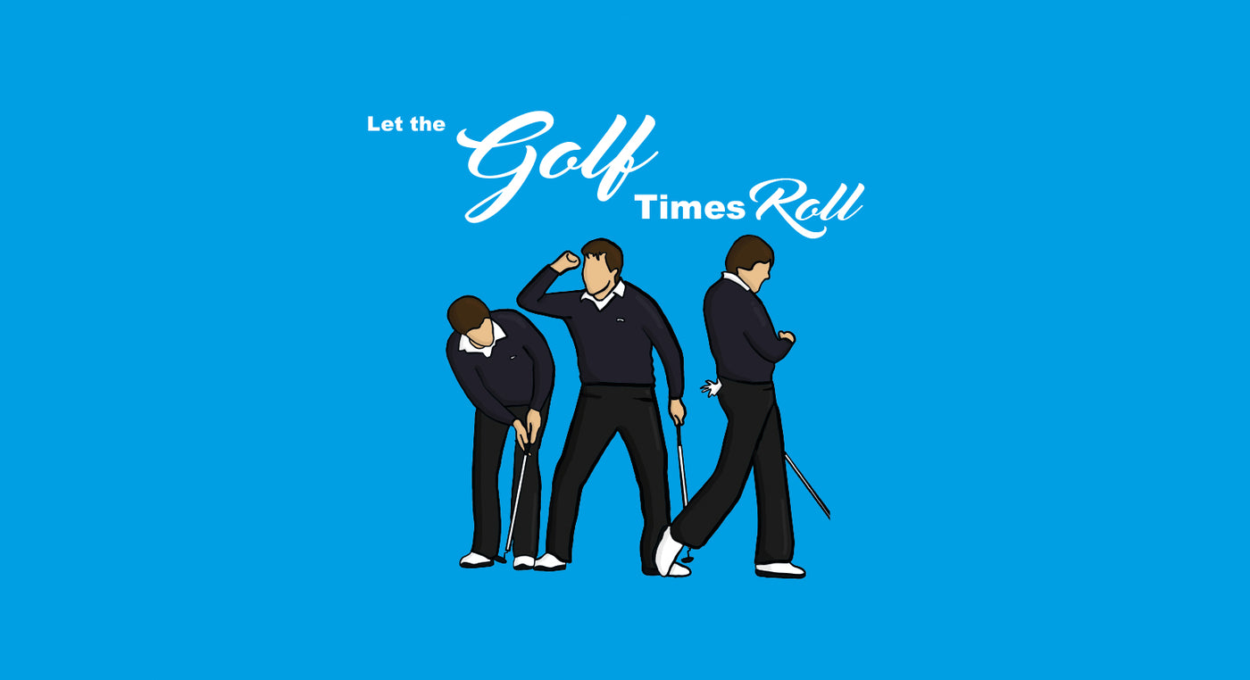 Let the Golf Times Roll