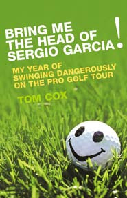 Bring Me The Head of Sergio Garcia Book Cover