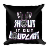 Shout It Out Loudcast - Pillow