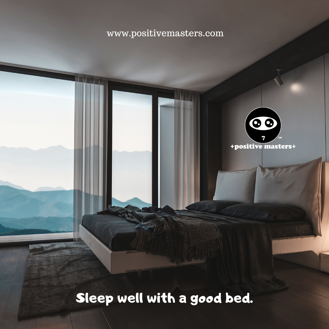 Sleep well with a good bed.