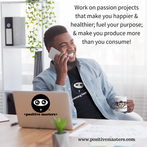 4: Positive Masters Show Podcast - Work on passion projects that make you happier & healthier - Audiogram