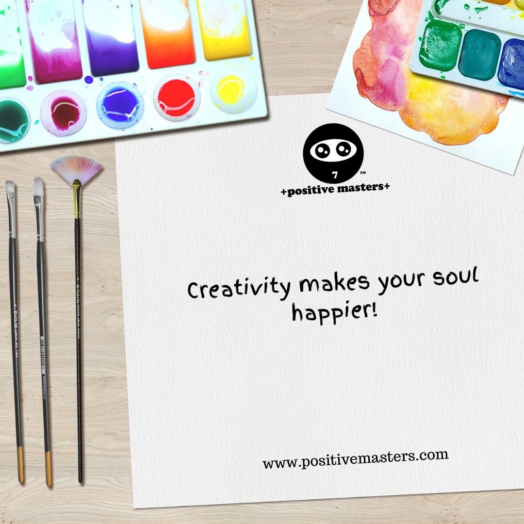 Creativity makes your soul happier.