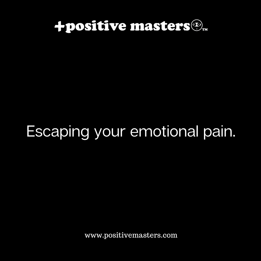 Check out this clip from Episode 1 of the Positive Masters Show podcast regarding escaping your emotional pain.