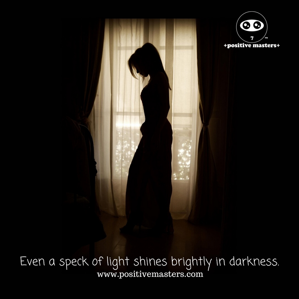 Even a speck of light shines brightly in darkness.