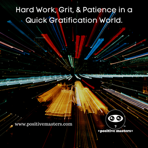 4: Positive Masters Show Podcast - Hard Work, Grit, & Patience in a Quick Gratification World - Audiogram