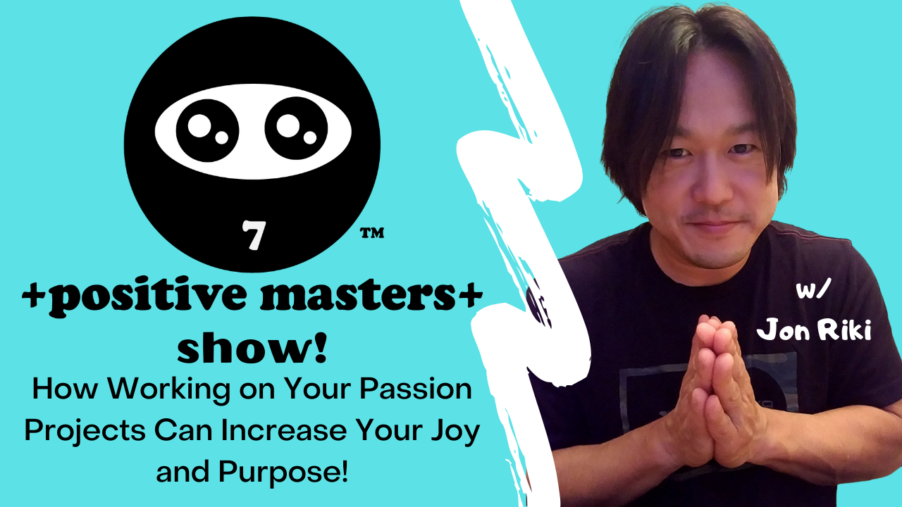 "Entire Episode 2 of the Positive Masters Show - How Working on Your Passion Projects Can Increase Your Joy and Purpose!"" is now available on the Positive Masters' Youtube channel and all major podcast platforms where you can subscribe to our show"