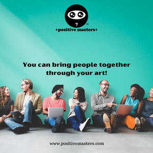 1: Positive Masters Show Podcast - You Can Bring People Together Through Your Art - Audiogram