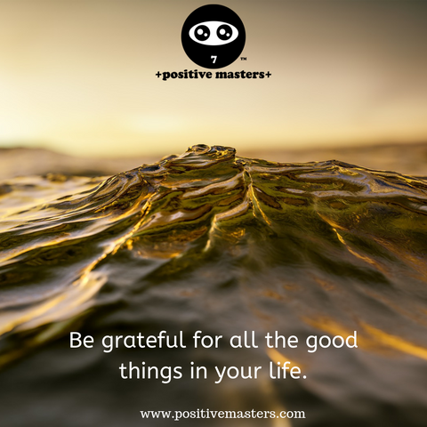 Exercise your mind daily to be grateful for all the good things you have in your life!