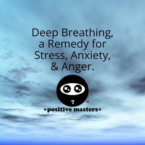 Deep Breathing, a Remedy for Stress, Anxiety, and Anger.