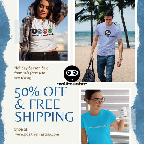 I'm happy to share with you +positive masters+' Holiday Season 50% off sale and free shipping for the entire store from November 29, 2019 to Wednesday December 11, 2019!