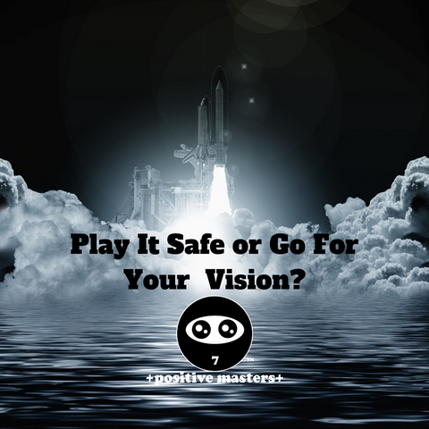 Play It Safe or Go For Your Vision?
