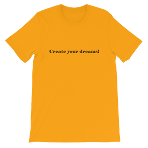 Create Your Dreams Mantra Unisex T-Shirts