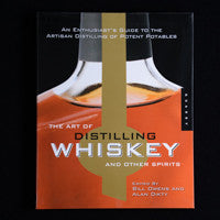 The Art of Distilling Whiskey by Bill Owens and Alan Dikty