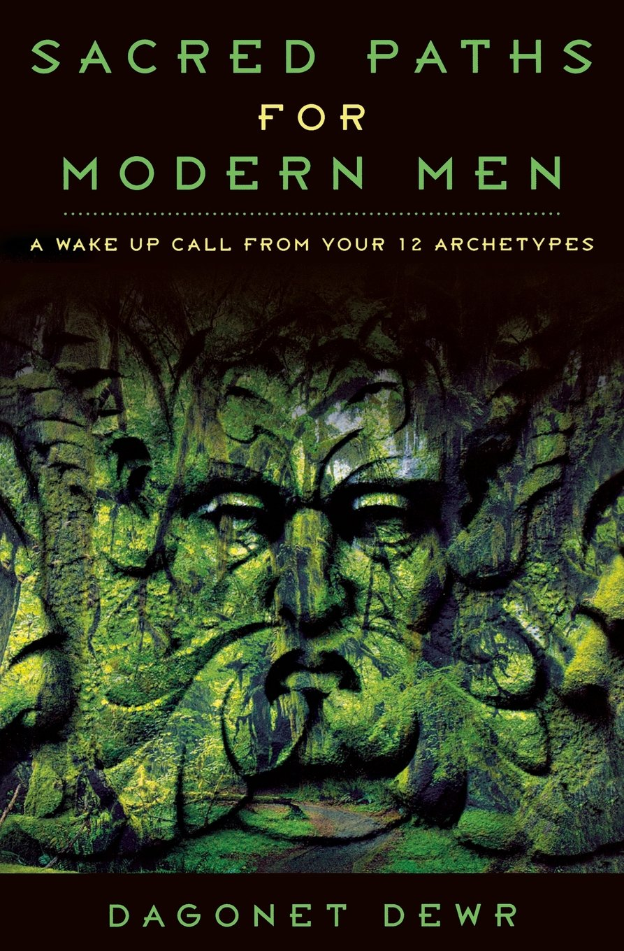 Sacred Paths For Modern Men By Dagonet Dewr