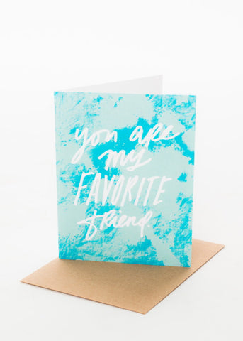 YOU ARE MY FAVORITE FRIEND CARD