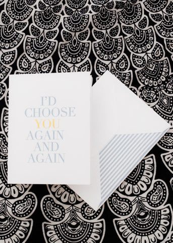 I'D CHOOSE YOU AGAIN CARD