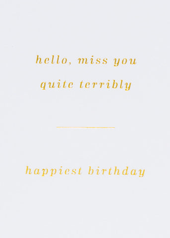 HELLO MISS YOU QUITE TERRIBLY GREETING CARD