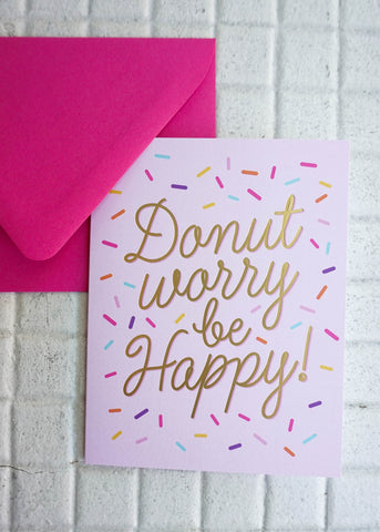 DONUT WORRY BE HAPPY GREETING CARD