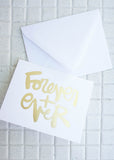 FOREVER + EVER GREETING CARD