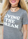LIVING THE DREAM GRAPHIC TEE
