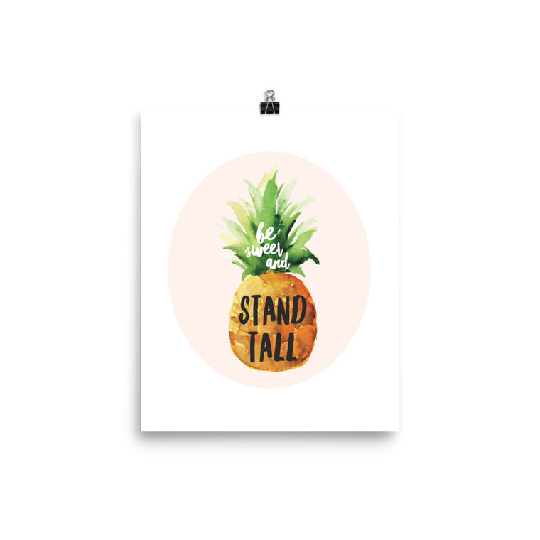 Be Sweet and Stand Tall Art Print