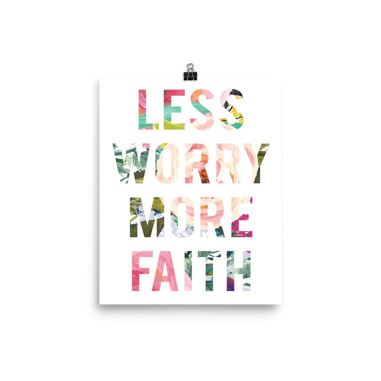 Less Worry More Faith Art Print