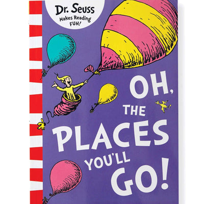 Oh The Places You'll Go - Dr Seuss