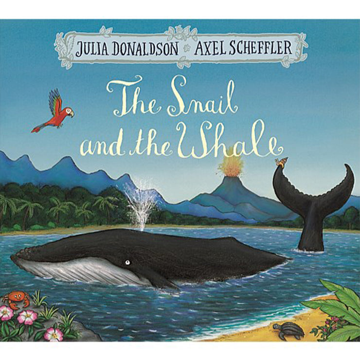 The Snail and the Whale by Julia Donaldson & Axel Scheffler