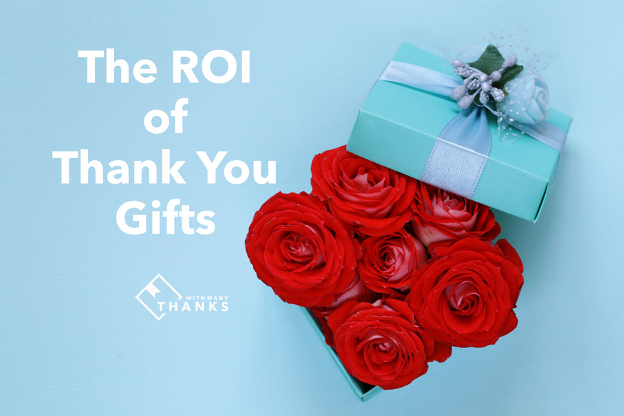The ROI of Thank You Gifts