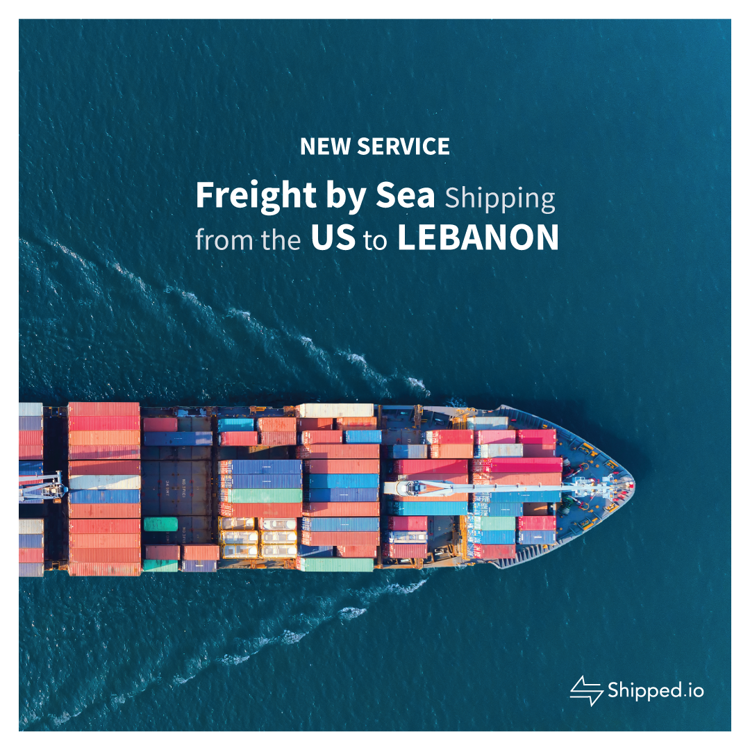 Sea Freight: Your Way to Shop & Ship Anything to Lebanon