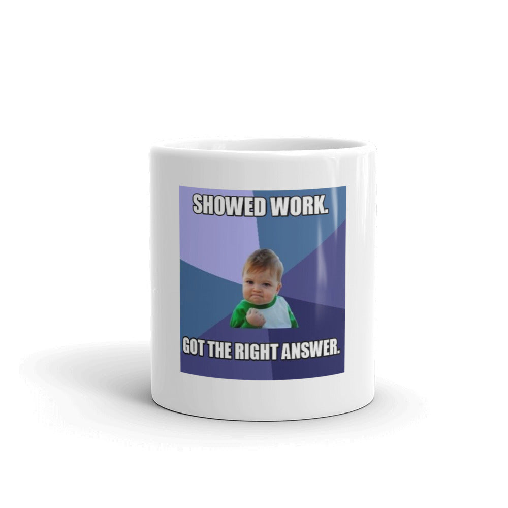 Showed Work Meme Mug