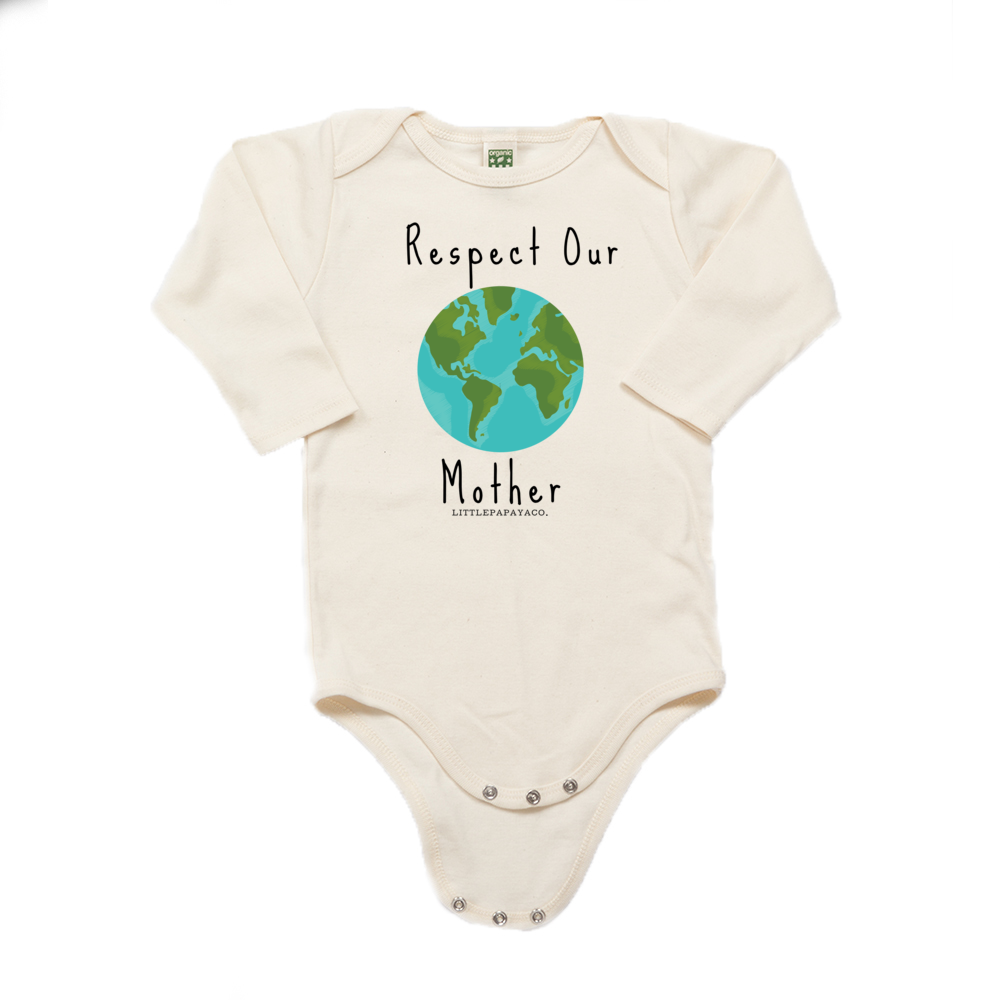 """Respect Our Mother"" - Organic Cotton Long Sleeve Infant Onesie"