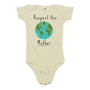 """Respect Our Mother"" - Organic Cotton Infant Onesie"