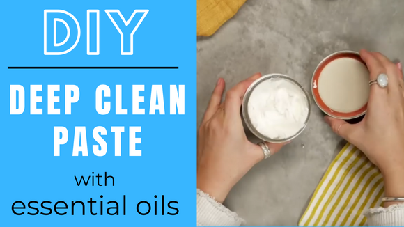 How to make a Deep Clean Paste with essential oils