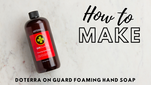 How to Make doTERRA On Guard Foaming Hand Wash