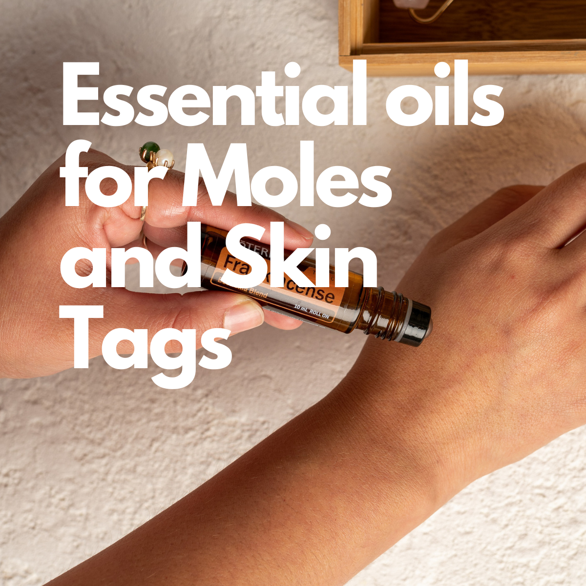 Essential Oils for Skin Tags and Moles