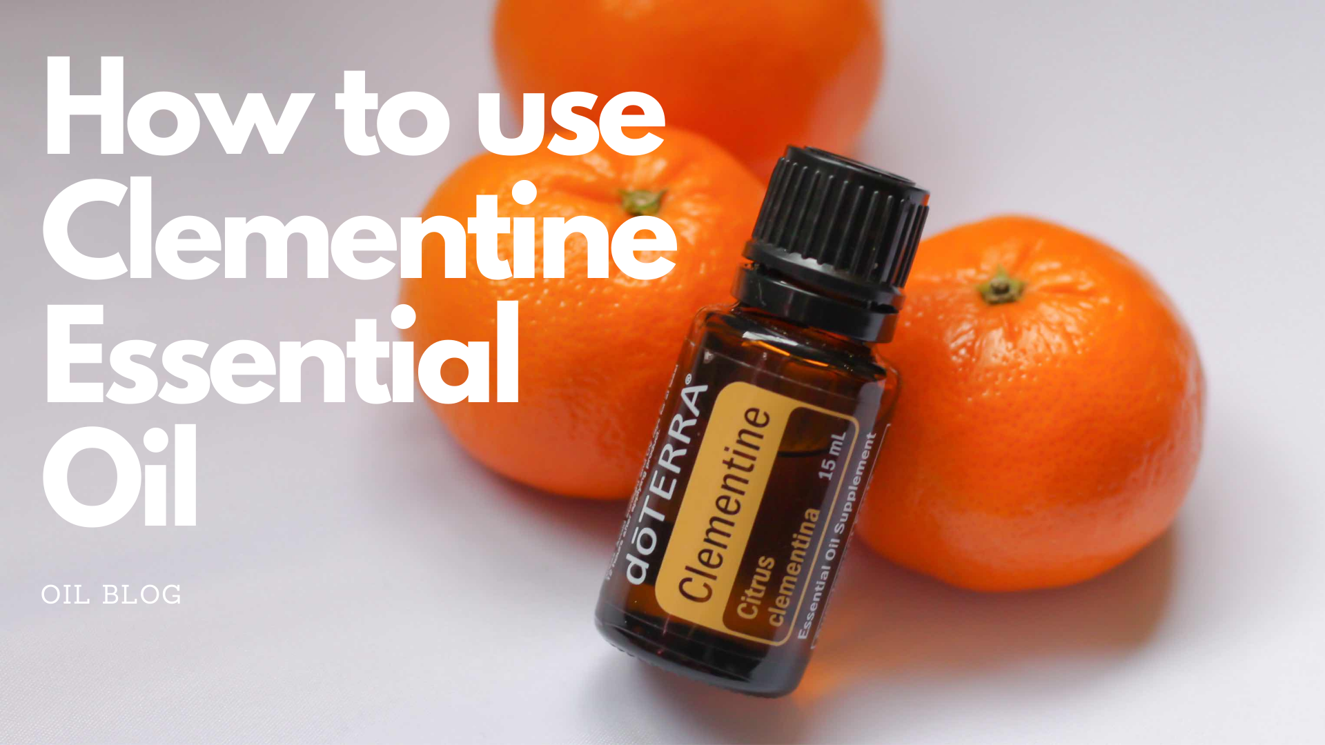 How to Use Clementine Essential Oil