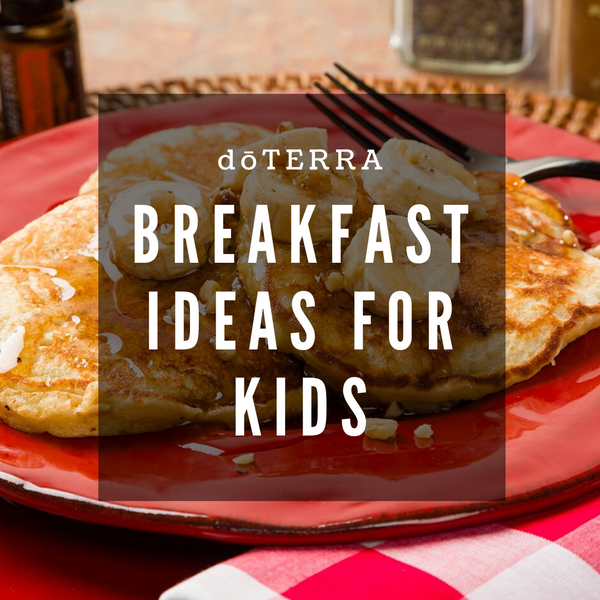 doTERRA Breakfast Ideas for Kids