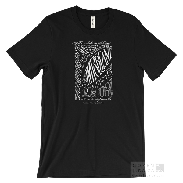 """The whole world is a narrow bridge"" T-SHIRT"