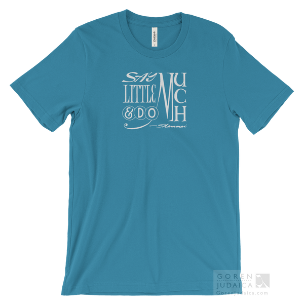 """Say little and do much"" T-SHIRT"