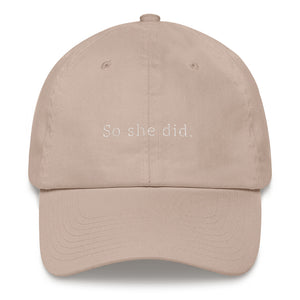 Stone embroidered empowering women's statement baseball hat. She believed she could....'So She Did' Ethically made. Still cute AF. [minimalist apparel//sweatshop free]