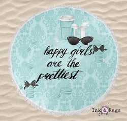 Happy Girls are Pretty Girls Tiffany Round Beach Towel