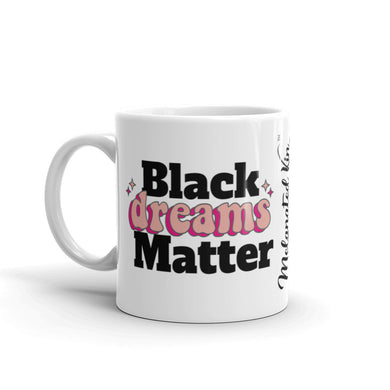 Black Dreams Matter Mug