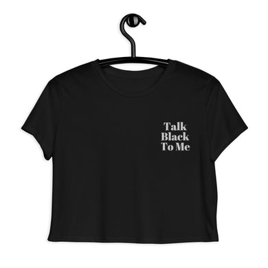 Talk Black To Me Embroidered Crop Tee