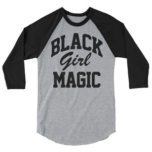 Black Girl Magic 3/4 sleeve raglan shirt