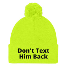 Load image into Gallery viewer, Don't Text Him Back Pom Pom Knit Cap
