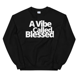 Vibe Called Blessed Unisex Sweatshirt