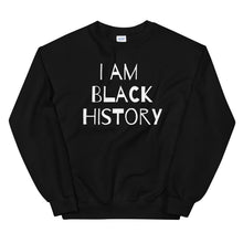 Load image into Gallery viewer, I Am Black History Unisex Sweatshirt
